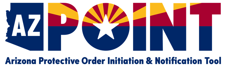 AZPOINT Arizona Protective Order Initiation and Notification Tool
